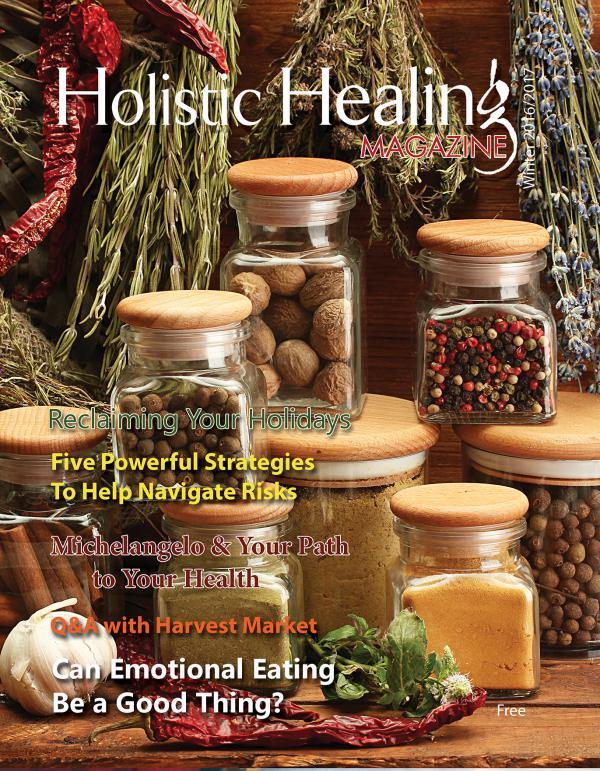 Holistic Healing Magazine Winter 2016/2017 Holistic Healing Magazine Winter 2016/2017