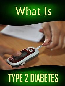 Knowing What Is Type 2 Diabetes - And How To Defeat It