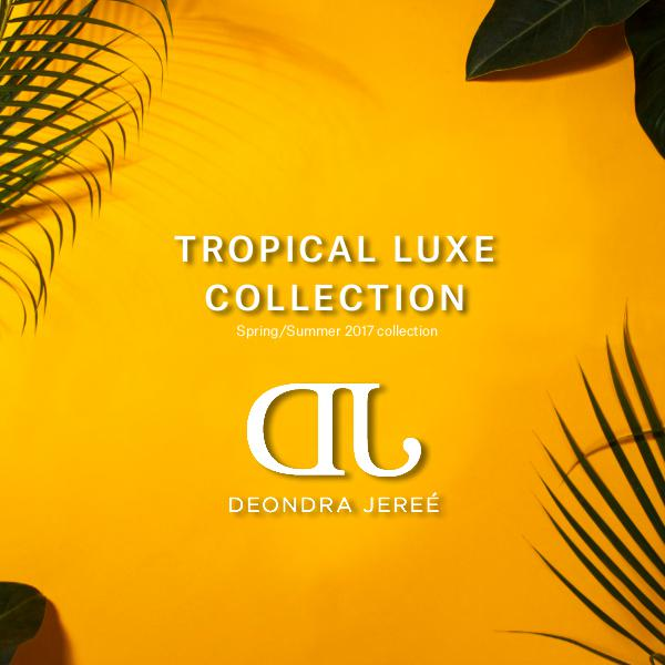 Deondra Jereé Tropical Luxe Collection