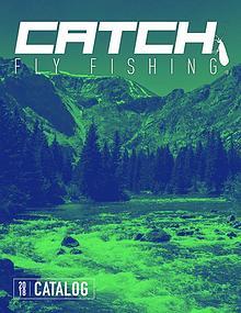CATCH Fly Fishing 2018 Catalog