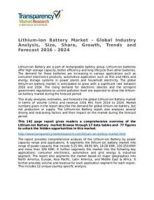 Lithium-ion Battery Market Growth, Trends and Forecast 2016 - 2024