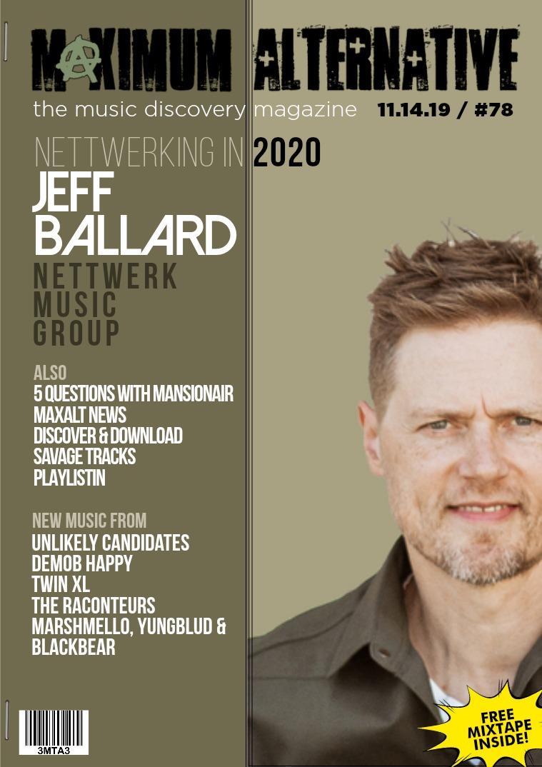 Maximum Alternative Issue 78 Jeff Ballard of Nettwerk Music.