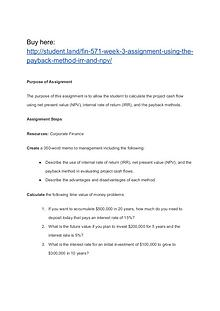 FIN 571 Week 3 Assignment Using the Payback Method, IRR, and NPV