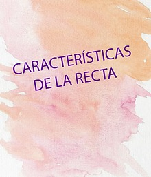 CARACTERÍSTICAS DE LA RECTA