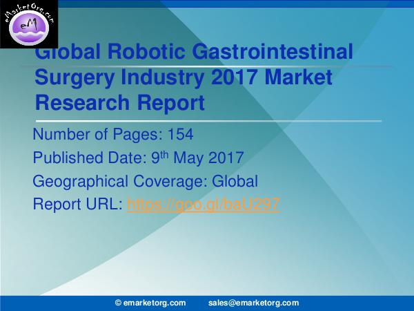Global Robotic Gastrointestinal Surgery Market 2016-2025 Robotic Gastrointestinal Surgery Market will reach