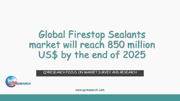 QYR Market Research Global Firestop Sealants market research