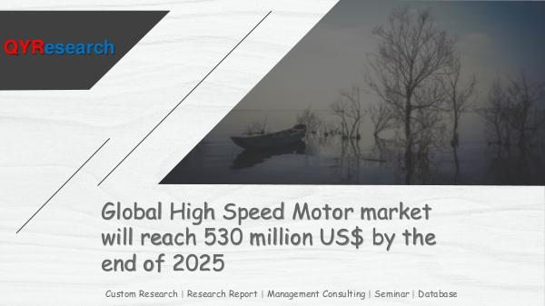 QYR Market Research Global High Speed Motor market research