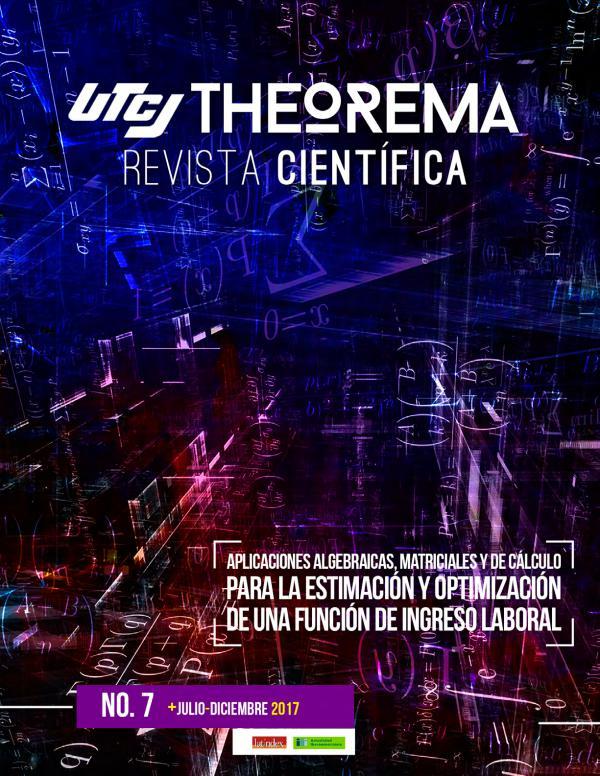UTCJ THEOREMA  Revista científica Edición 7  julio - diciembre 2017