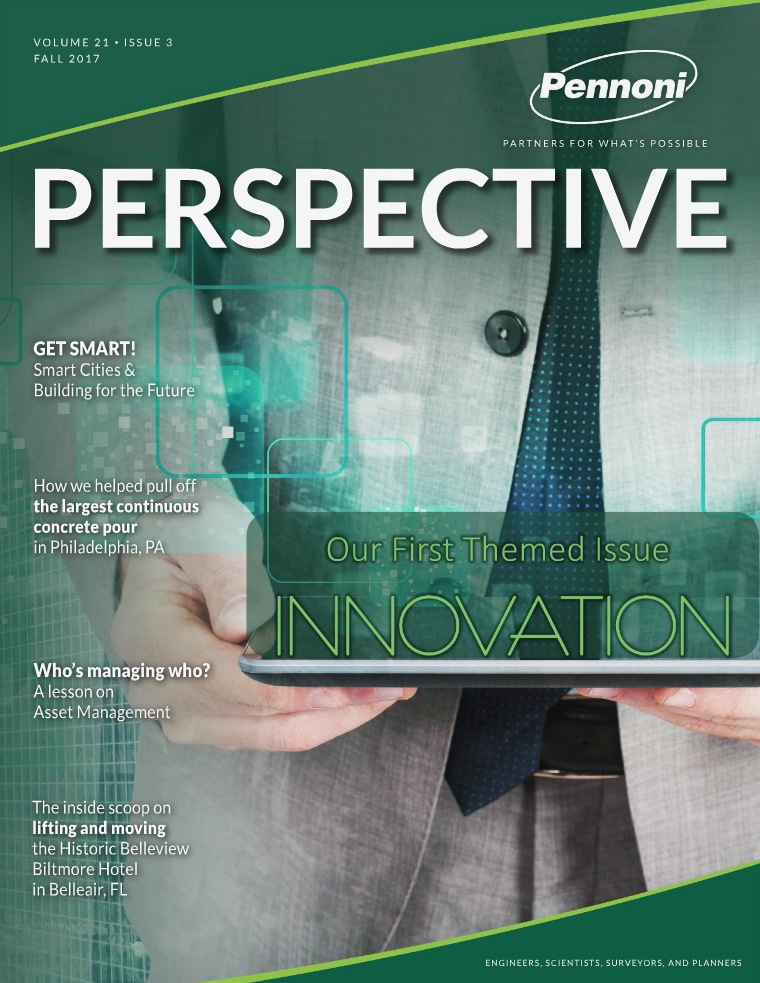 Pennoni Perspective Volume 21 • Issue 3 • Fall 2017