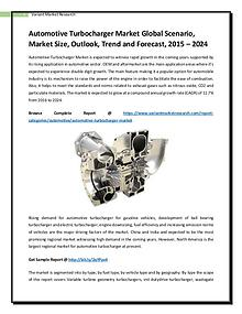 Automotive Turbocharger Market Global Scenario, Market Size, Outlook,