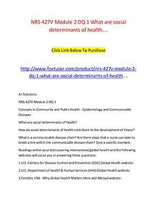 NRS 427V Module 2 DQ 1 What are social determinants of health....