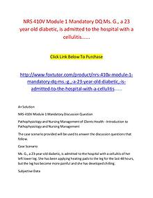 NRS 410V Module 1 Mandatory DQ Ms. G., a 23 year old diabetic, is adm
