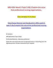 NRS 430V Week 5 Topic 5 DQ 2 Explain the value that professional nurs