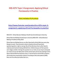 NRS 437V Topic 3 Assignment; Applying Ethical Frameworks in Practice
