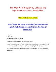 NRS 440V Week 4 Topic 4 DQ 1 Choose one legislator on the state or fe
