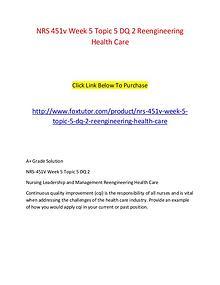 NRS 451v Week 5 Topic 5 DQ 2 Reengineering Health Care