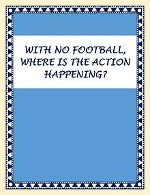 With No Football, Where Is The Action Happening?