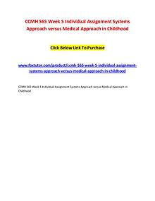 CCMH 565 Week 5 Individual Assignment Systems Approach versus Medical