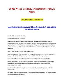 CIS 462 Week 2 Case Study 1 Acceptable Use Policy (2 Papers)