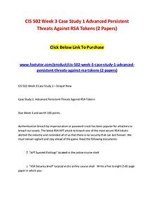 CIS 502 Week 3 Case Study 1 Advanced Persistent Threats Against RSA T