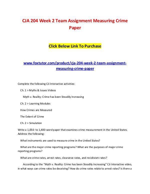 CJA 204 Week 2 Team Assignment Measuring Crime Paper CJA 204 Week 2 Team Assignment Measuring Crime Pap