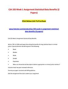 CJA 335 Week 1 Assignment Statistical Data Benefits (2 Papers)