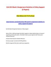 CJA 335 Week 2 Assignment Statistics in Policy Support (2 Papers)