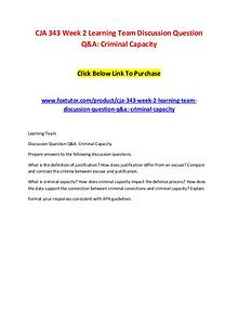 CJA 343 Week 2 Learning Team Discussion Question Q&A Criminal Capacit