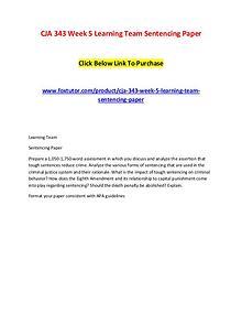 CJA 343 Week 5 Learning Team Sentencing Paper