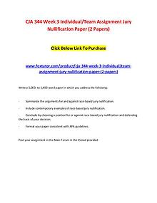 CJA 344 Week 3 IndividualTeam Assignment Jury Nullification Paper (2