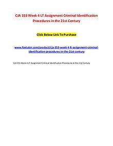 CJA 353 Week 4 LT Assignment Criminal Identification Procedures in th