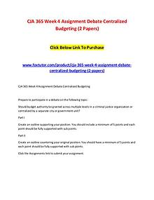 CJA 365 Week 4 Assignment Debate Centralized Budgeting (2 Papers)