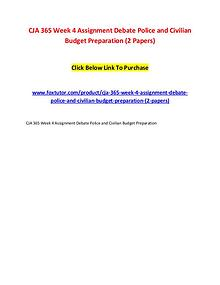 CJA 365 Week 4 Assignment Debate Police and Civilian Budget Preparati