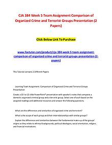 CJA 384 Week 5 Team Assignment Comparison of Organized Crime and Terr