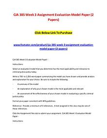 CJA 385 Week 3 Assignment Evaluation Model Paper (2 Papers)