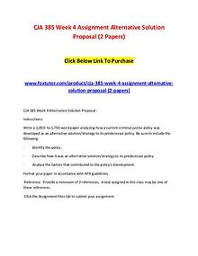 CJA 385 Week 4 Assignment Alternative Solution Proposal (2 Papers)