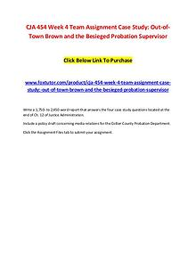CJA 454 Week 4 Team Assignment Case Study Out-of-Town Brown and the B