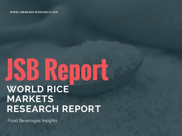 World Rice Markets Research Report 2017 World Rice Markets to 2021