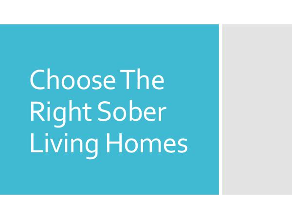 Sober Living Choose The Right Sober Living Homes