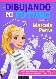 DIBUJANDO MI FUTURO - MARCELA PARRA