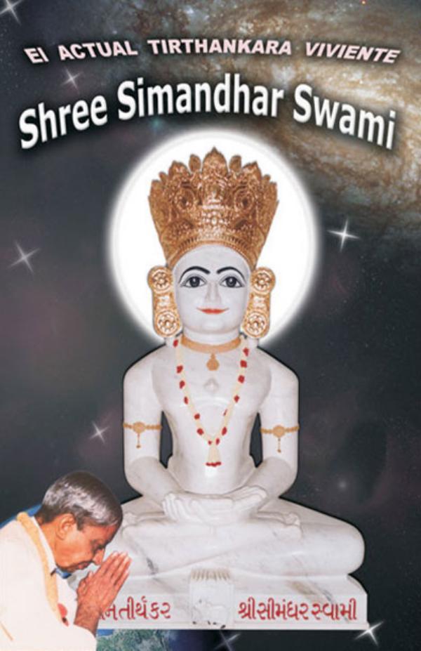 The Current Living Tirthankara Shree Simandhar Swami (In Spanish) Living Tirthankara Shree Simandhar Swami (Spanish)