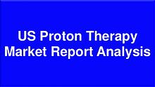 US Proton Therapy Market Research Report 2018