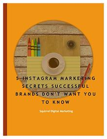 5 Instagram Marketing Secrets Successful Brands Don't Want You To Kno