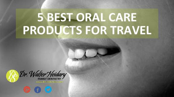5 Best Oral Care Products for Travel 5 Best Oral Care Products for Travel