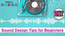Sound Design Tips for Beginners