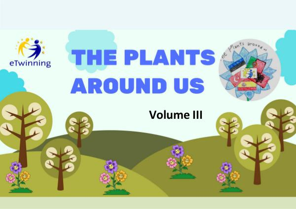 The plants around us. Volum III The plant around us. Volume III. Etwining project