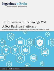 How Blockchain Technology Will Affect Business Platforms
