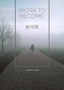 Work to become my future