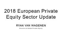 Ryan Van Wagenen European Private Equity Sector Update