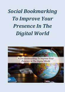 Social Bookmarking To Improve Your Presence In The Digital World